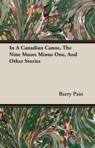 In A Canadian Canoe, The Nine Muses Minus One, And Other Stories