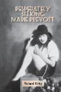 Desperately Seeking Marie Prevost (Hardback)