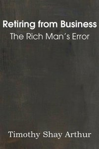 Retiring from Business, or The Rich Man's Error