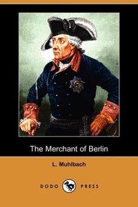 The Merchant of Berlin (Dodo Press)