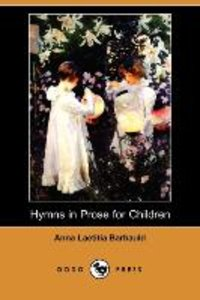 Hymns in Prose for Children (Dodo Press)