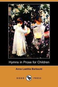 Hymns in Prose for Children (Dodo Press)