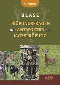 Blase-Prüfungsfragen und Antworten zur Jägerprüfung