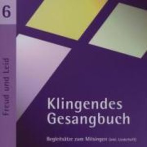 Klingendes Gesangbuch 6. Freud und Leid
