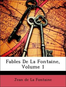 Fables De La Fontaine, Volume 1