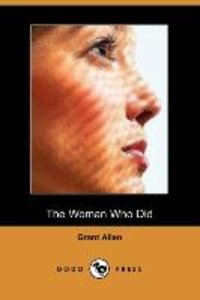 The Woman Who Did (Dodo Press)