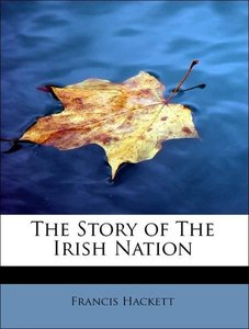 The Story of The Irish Nation