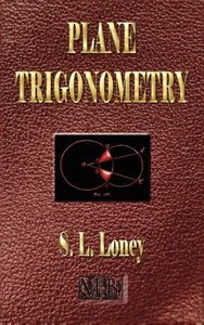 Plane Trigonometry - Illustrated