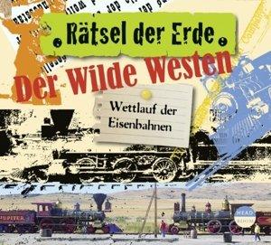 Rätsel der Erde. Der Wilde Westen