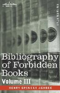 BIBLIOGRAPHY OF FORBIDDEN BOOKS - Volume III