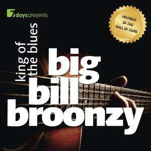 7days presents: Big Bill Broonzy-King Of The Blues