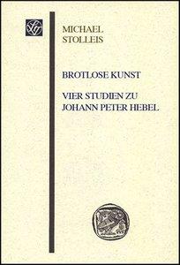 Brotlose Kunst - Vier Studien zu Johann Peter Hebel