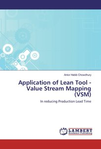 Application of Lean Tool - Value Stream Mapping (VSM)