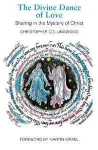 The Divine Dance of Love: Sharing the Mystery of Christ