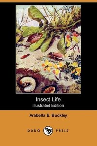 Insect Life (Illustrated Edition) (Dodo Press)