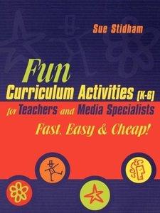 Fun Curriculum Activities (K-6) for Teachers and Media Specialis