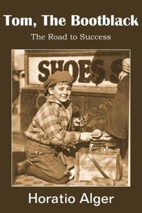 Tom, The Bootblack, The Road to Success