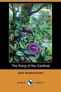 The Song of the Cardinal (Dodo Press)