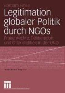 Zur Legitimation globaler Politik durch NGOs