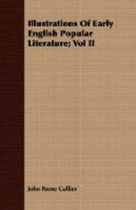 Illustrations Of Early English Popular Literature; Vol II