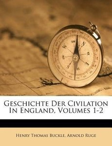 Geschichte der Civilation in England, Erster Band