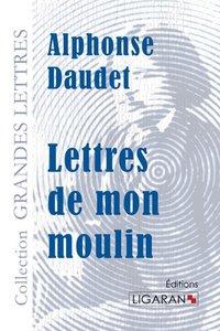 Lettres de mon moulin(grands caractères)