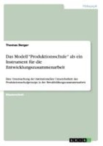 """Das Modell """"Produktionsschule"""" als ein Instrument für die Entwic"""