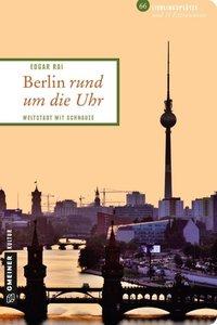 Berlin rund um die Uhr