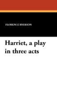 Harriet, a play in three acts