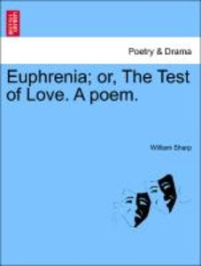 Euphrenia; or, The Test of Love. A poem.