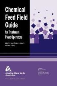Chemical Feed Field Guide for Treatment Plant Operators: Calcula