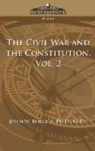 The Civil War and the Constitution 1859-1865, Vol. 2