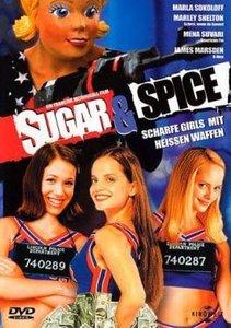 Sugar & Spice - Scharfe Girls mit heissen Waffen