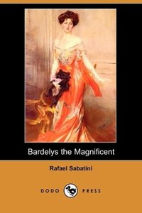 Bardelys the Magnificent (Dodo Press)