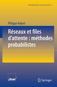 Réseaux et files d'attente: méthodes probabilistes