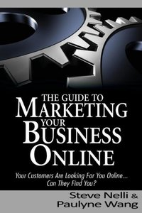 Steve Nelli and Paulyne Wang's Guide to Marketing Your Business