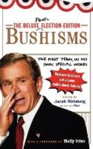 The Deluxe Election Edition Bushisms