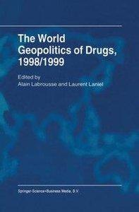 The World Geopolitics of Drugs, 1998/1999