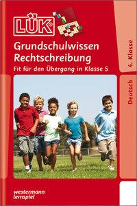 LÜK. Grundschulwissen Rechtschreibung 4./ 5. Klasse: Fit für den