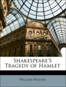 Shakespeare'S Tragedy of Hamlet