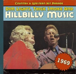 Dim Lights,Thick Smoke And Hillbilly Music 1969