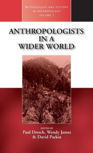 Anthropologists in a Wider World