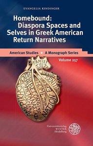 Homebound: Diaspora Spaces and Selves in Greek American Return N