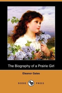 The Biography of a Prairie Girl (Dodo Press)