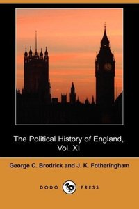 The Political History of England, Vol. XI
