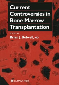 Current Controversies in Bone Marrow Transplantation