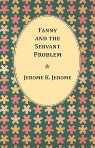 Fanny and the Servant Problem