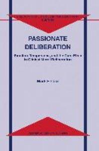 Passionate Deliberation
