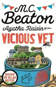 Agatha Raisin and the Vicious Vet