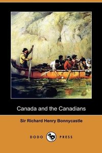 Canada and the Canadians (Dodo Press)